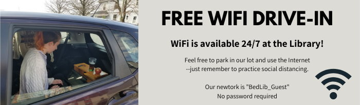 """Free WiFi Drive-in. WiFi is available 24/7 at the Library! Feel free to park in our lot and use the Internet—just remember to practice social distancing. Our network is """"BedLib_Guest"""". No password required. Young woman sits in the back of her van using a laptop and has snacks and a drink on a portable desk. WiFi symbol."""