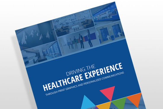 Driving the Healthcare Experience Through Print Graphics and Personalized Communications