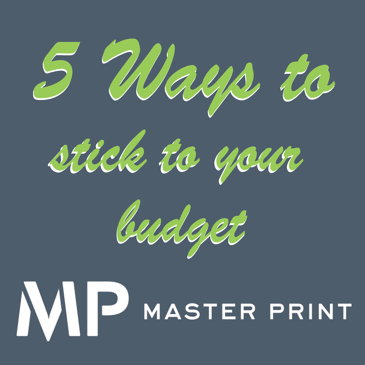 Image for 5 Ways to Stick to your Print Budget