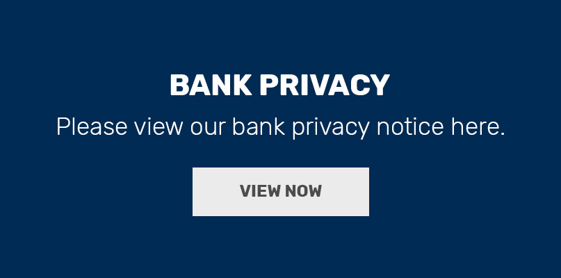 Click here to view our bank privacy notice.