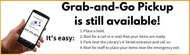 Grab-and-Go Pickup is still available! It's easy: 1. Place a hold. 2. Wait for a call or e-mail that your items are ready. 3. Park near the Library's K Street entrance and call us. 4. Wait for staff to place your items near the emergency exit. Bedford Public Library. Endless Possibilities. 812-275-4471.