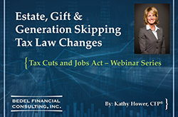 Tax Cuts and Jobs Act Series - #4: Estate, Gift & Generation Skipping