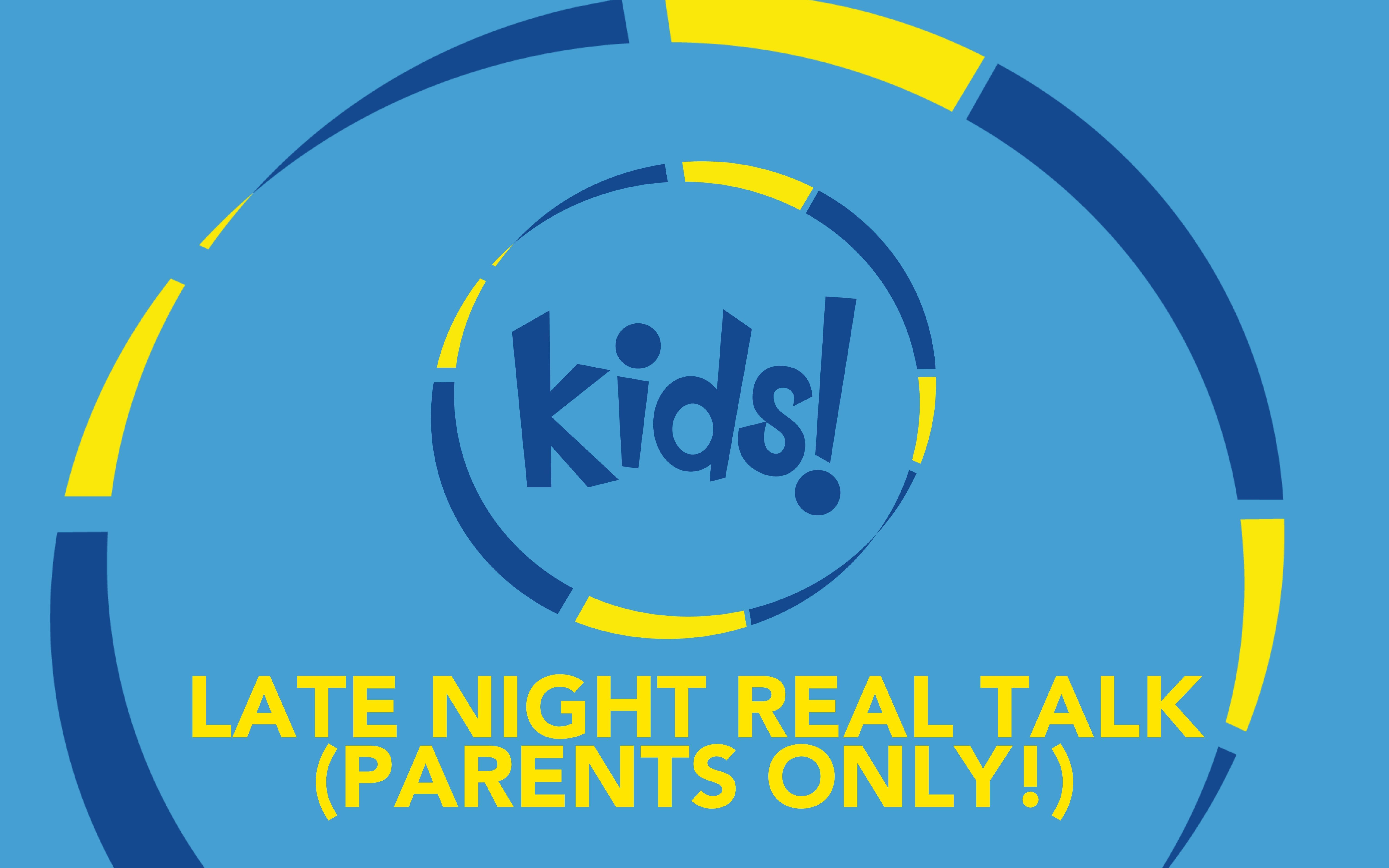 Image for Late Night Real Talk (Parents Only!)