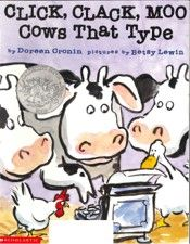 Click Clack Moo Cows That Type by Doreen Cronin pictures by Betsy Lewin