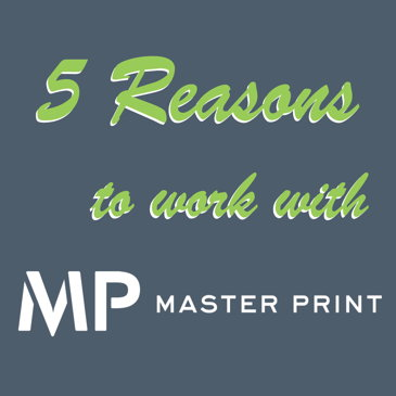 Image for 5 Reasons to Work with Master Print