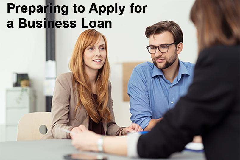 Preparing to Apply for a Business Loan