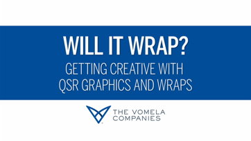 Image for Will It Wrap? Getting Creative With QSR Graphics and Wraps