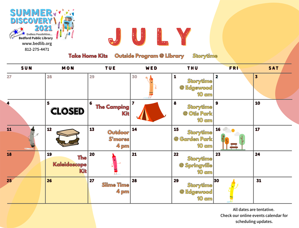 Summer Discovery 2021 July Program Guide. July 1 Storytime at Edgewood at 10 am. July 5 the Library is closed. July 6 The Camping Kit. July 8 Storytime at Otis Park at 10 am. July 13 Outdoor s'mores at 4 pm. July 15 Storytime at Springville at 10 am. July 19 The Kaleidoscope Kit. July 22 Storytime at Springville at 10 am. July 27 Slime Time at 4 pm. July 29 Storytime at Edgewood at 10 am. All dates are tentative. Check our online events calendar for scheduling updates.
