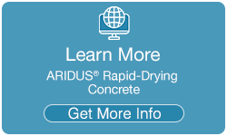 Learn More About ARIDUS Rapid-Drying Concrete CTA