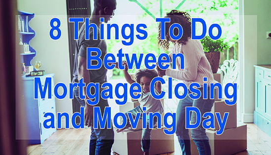 Image for Steps to Take Between Mortgage Closing and Moving Day