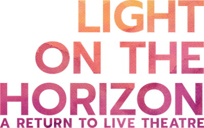 Logo for LIGHT ON THE HORIZON: A Return To Live Theatre