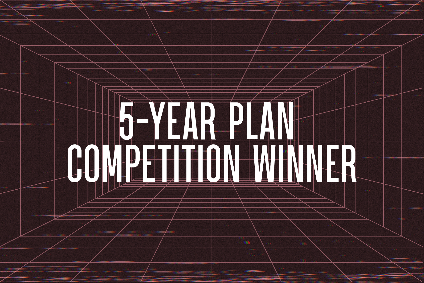 5-Year Plan Competition Winner