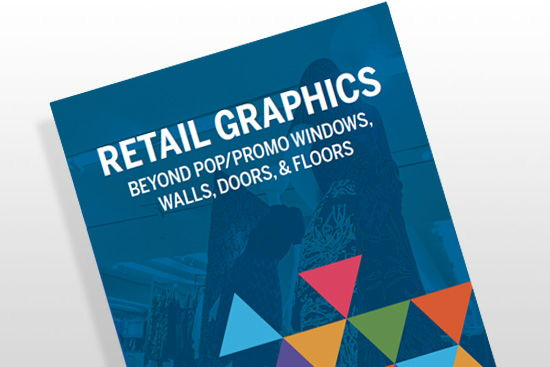 A Guide to Retail Print Graphics: Get the Most Out of Your Windows, Walls, Doors & Floors