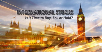 Image for International Stocks:  Is it Time to Buy, Sell or Hold?