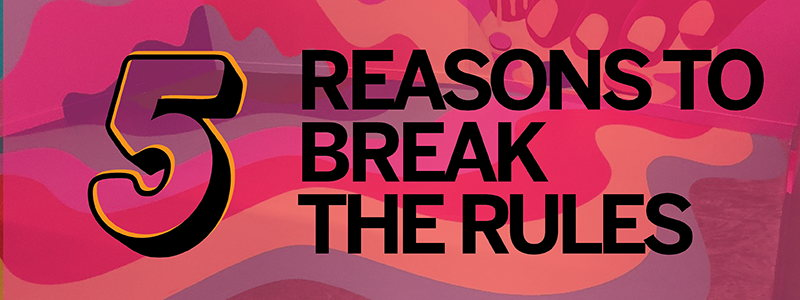 Image for 5 Reasons to Break the Rules