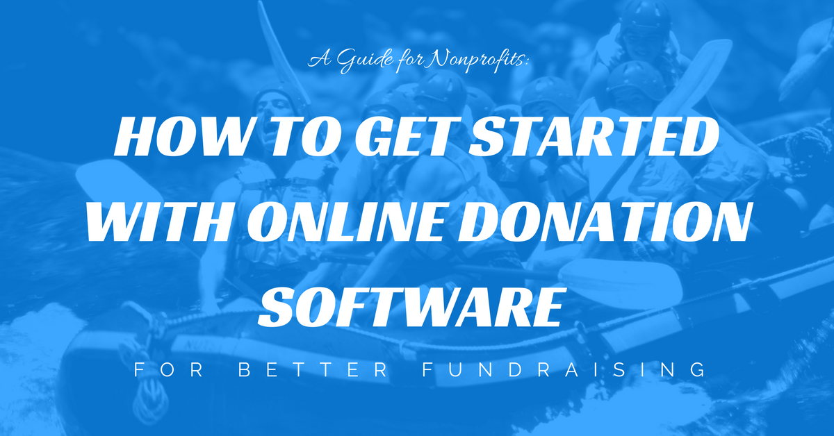 nonhow to get started with online donation software for better fundraising nonprofit guide