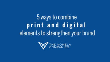 Image for 5 ways to combine print and digital elements to strengthen your brand