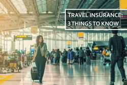 Image for Travel Insurance: 3 Things to Know
