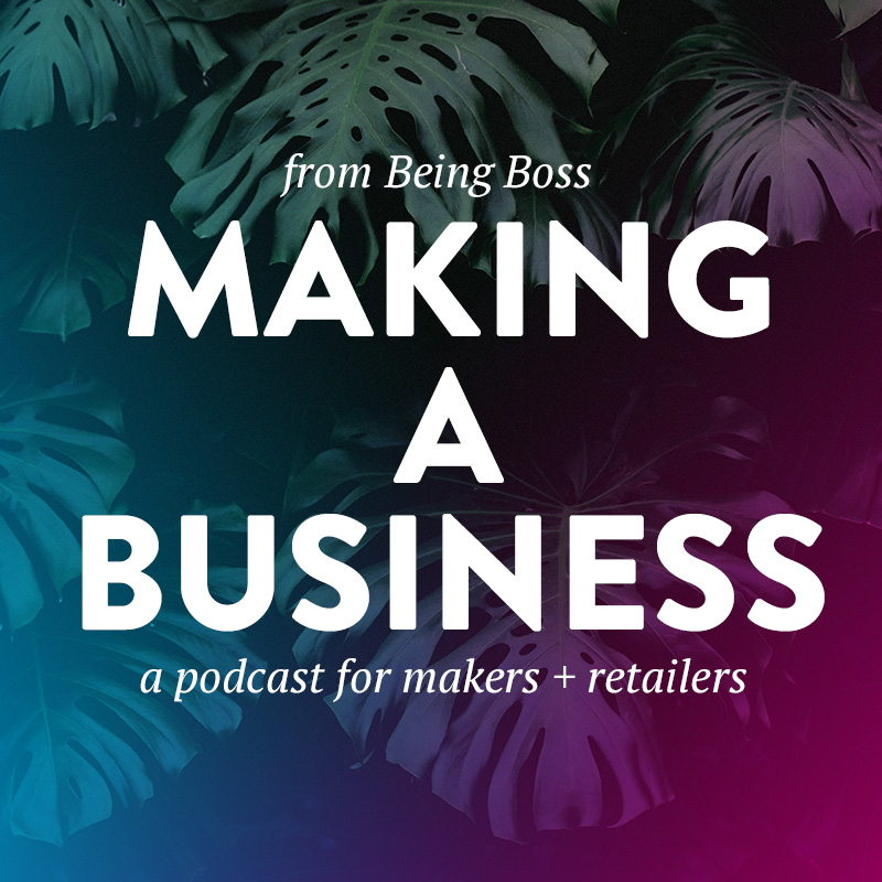 Being Boss Club Podcast- Making A Business