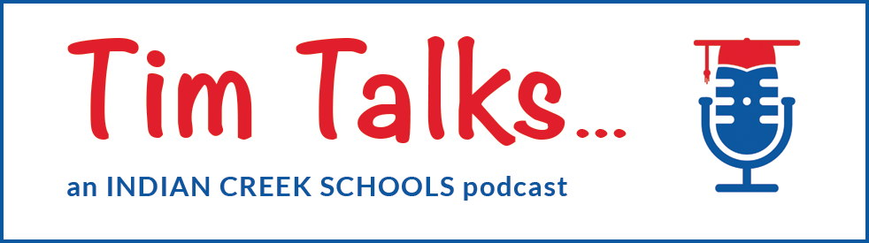 Tim Talks Podcasts Indian Creek Schools