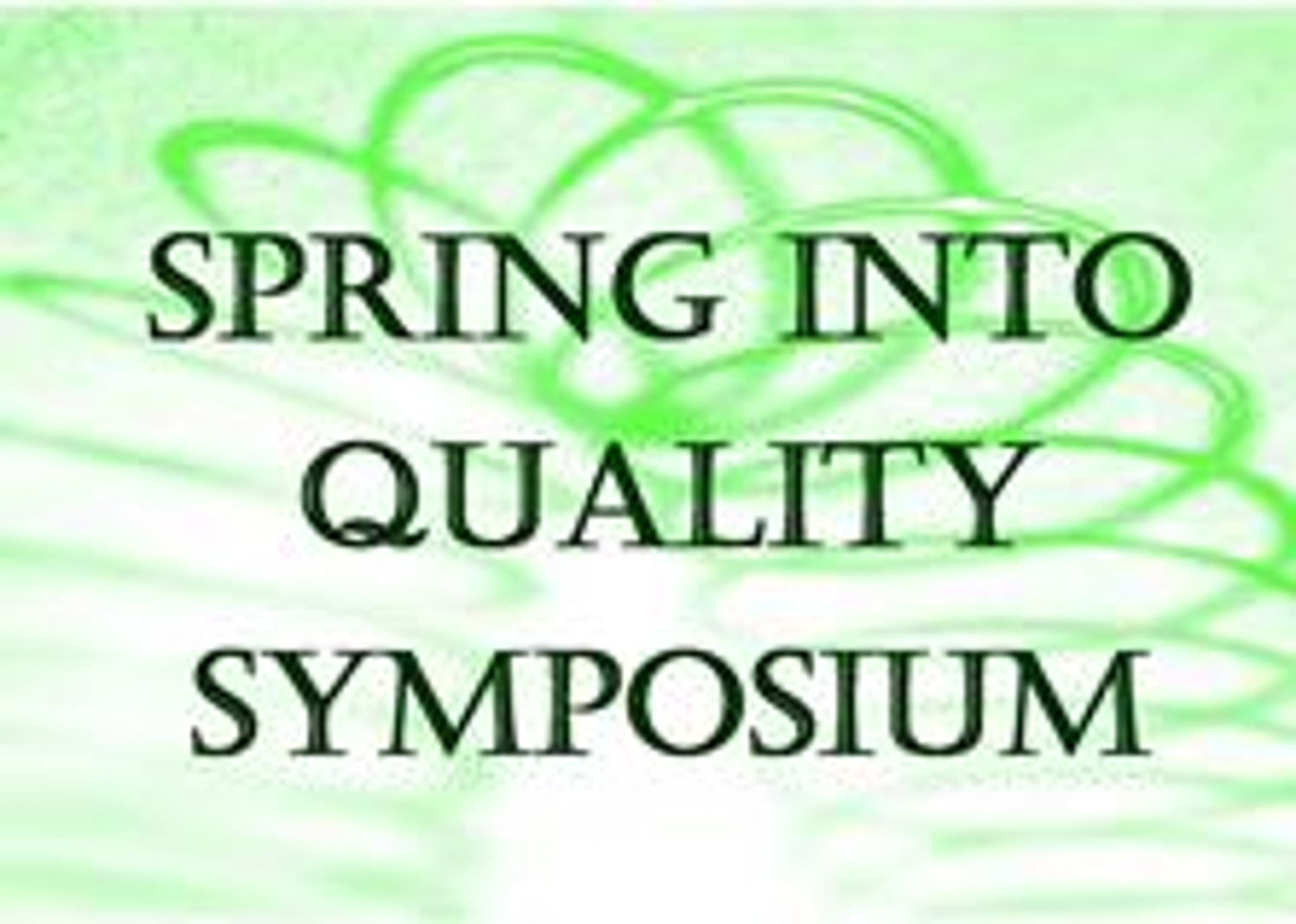 2019 Spring Into Quality Symposium