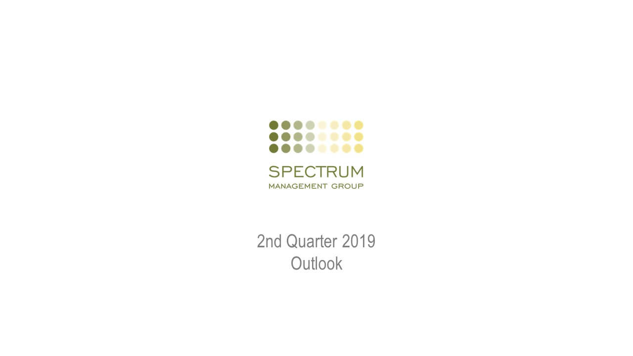 Spectrum Management Group Q2 2019 Quarterly Outlook