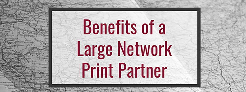 Image for Benefits of Working with a Large Network Print Partner