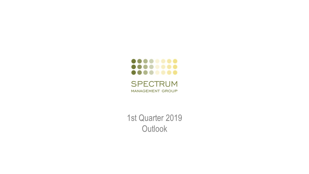 Spectrum Management Group Q1 2019 Quarter Outlook