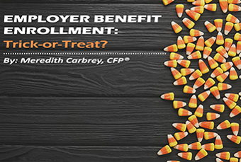 Image for Employer Benefit Enrollment: Trick-or-Treat?