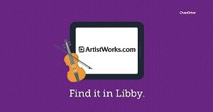 ArtistWorks in Libby