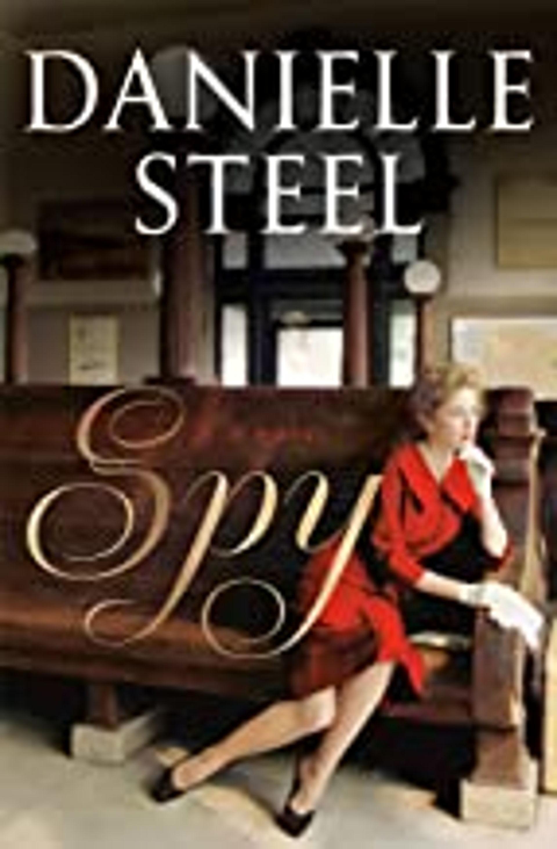 Spy, a novel by Danielle Steel