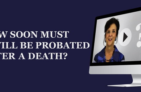 image for How Soon Must A Will Be Probated After A Death? [Probate Q&A Video Series]