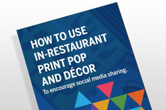 How to Use In-Restaurant Print Pop & Décor to Encourage Social Media Sharing