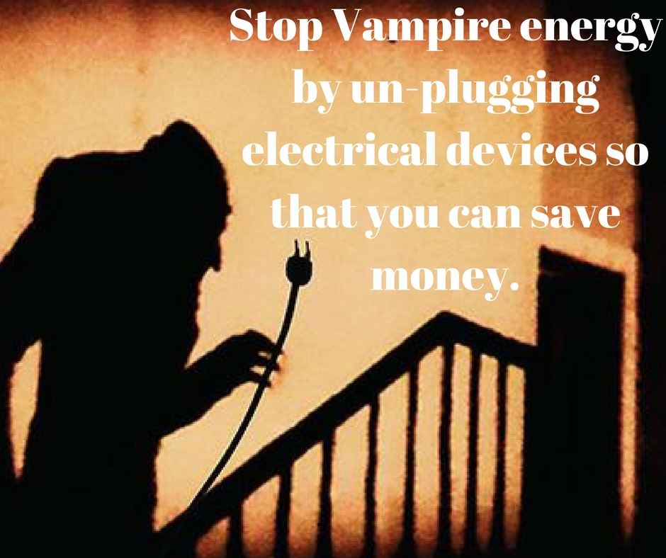 vampire shadow with text stop vampire energy by unplugging devices