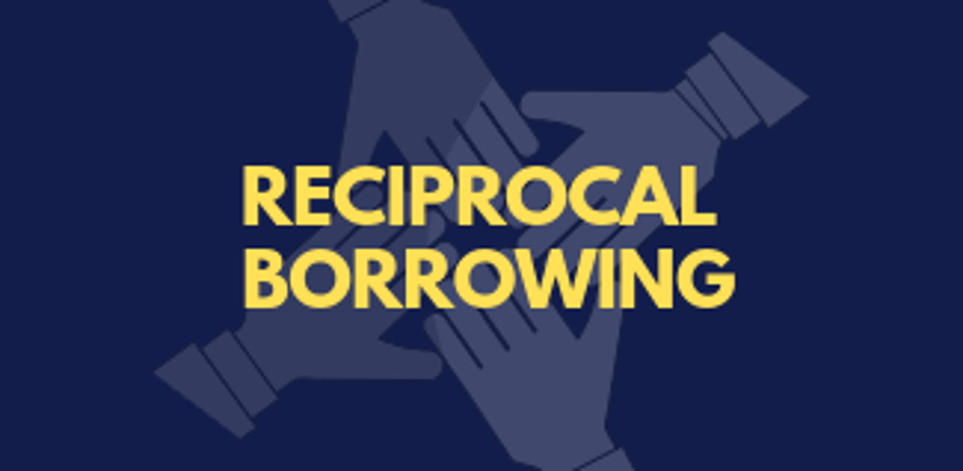 Reciprocal Borrowing