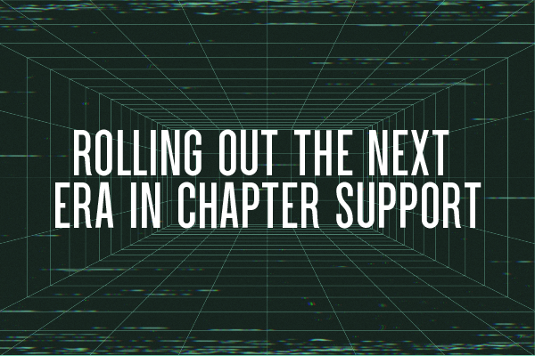 Rolling out the Next Era in Chapter Support
