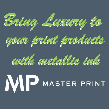Image for Bring Luxury to Your Print Products with Metallic Ink