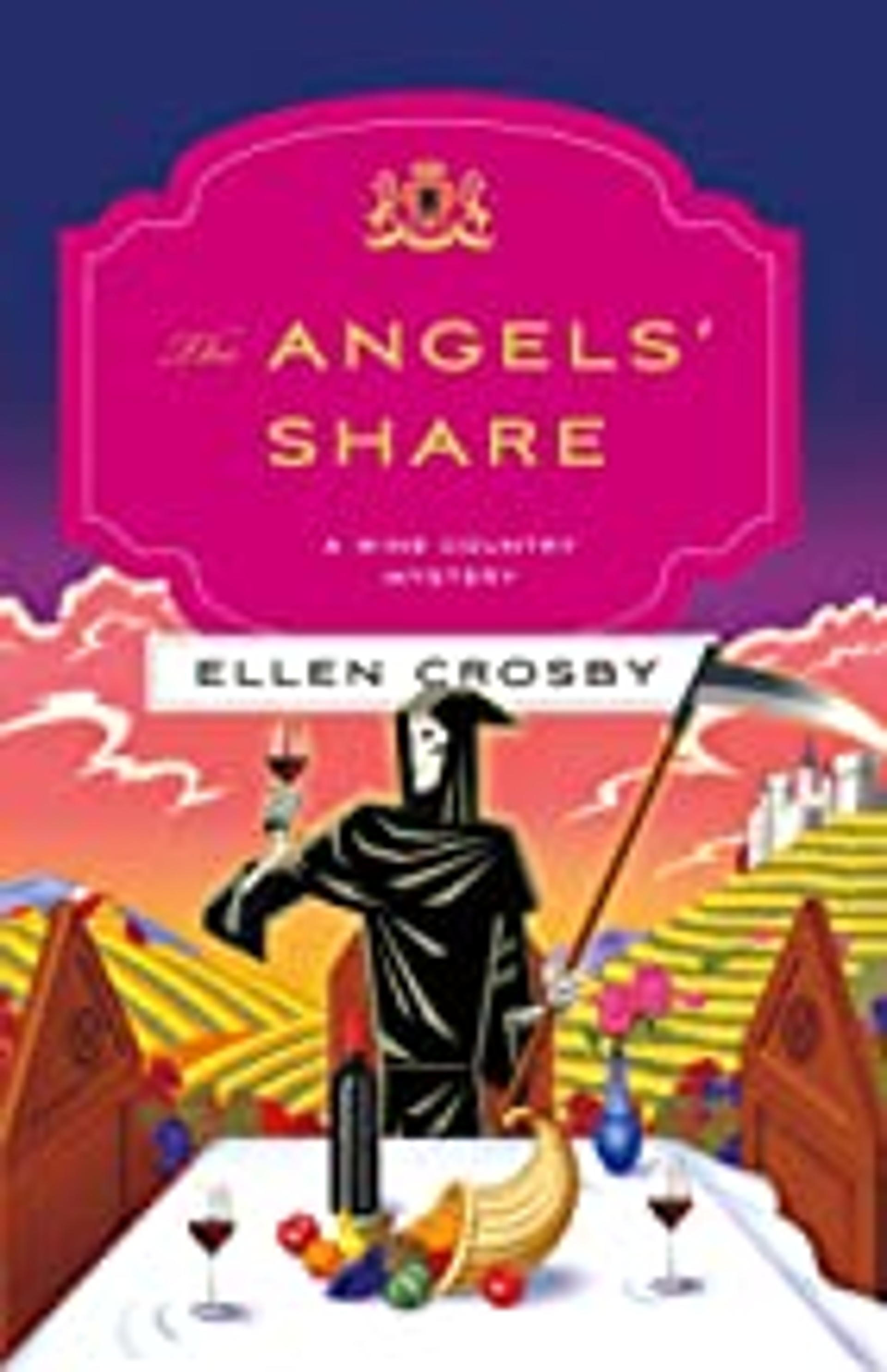 The Angels' Share, a Wine Country Mystery by Ellen Crosby