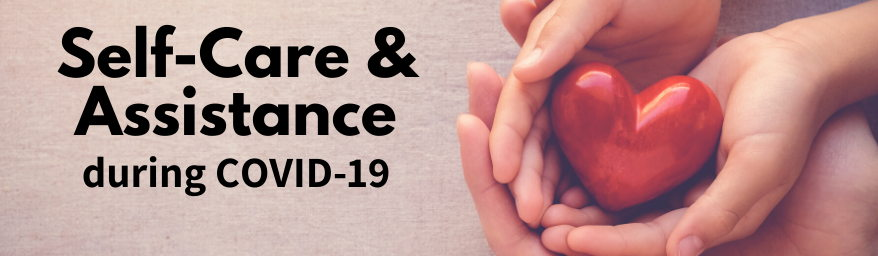 Self-Care & Assistance during COVID-19. Hands holding a heart shape.