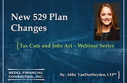 Tax Cuts and Jobs Act Series - #7: New 529 Plan Changes