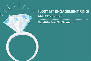 Image for I Lost My Engagement Ring! Am I covered?